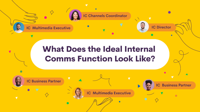 What Does the Ideal Internal Comms Function Look Like?