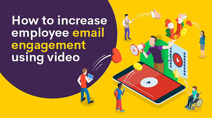 How to Increase Employee Email Engagement with Video