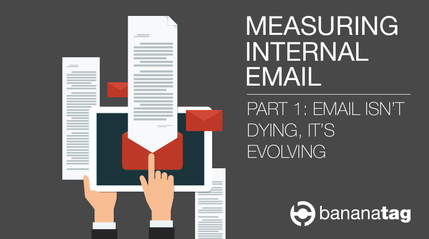 Internal Email isn't Dying, it's Evolving