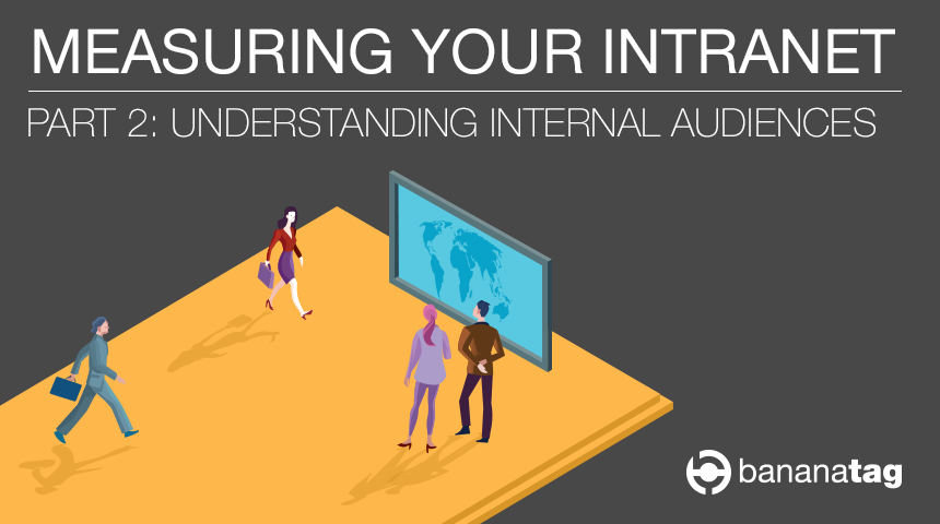 Understanding Internal Audiences on your Intranet