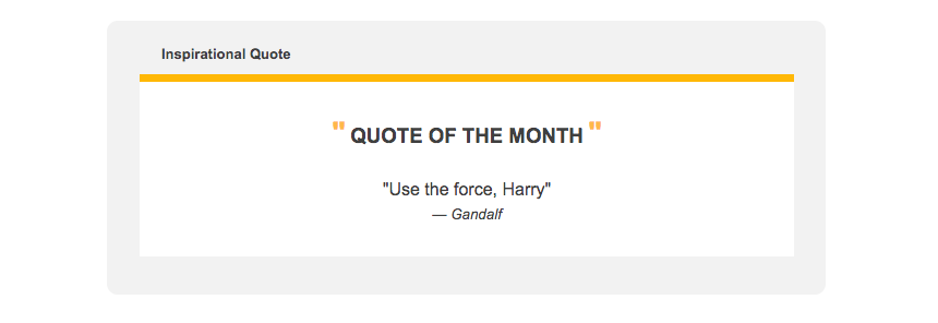 """A newsletter content block featuring the inspirational quote """"Use the force, Harry"""" by Gandalf."""
