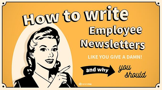 How to Write Employee Newsletters Like You Give a Damn (And Why You Should) [Webinar]