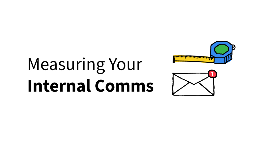 3 Most Important Things You Need to Do to Start Measuring Your Internal Comms