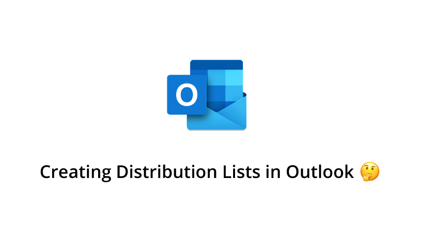 How to Create Distribution Lists in Outlook (Updated for 2020)