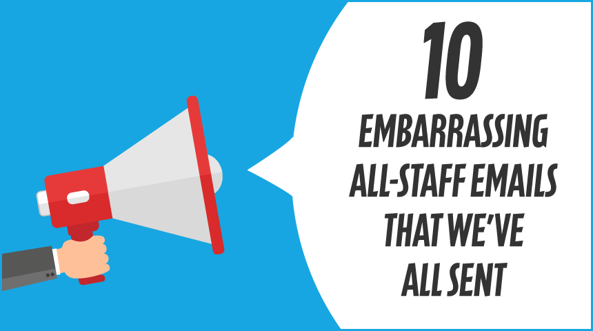 10 Embarrassing All-Staff Emails That We've All Sent